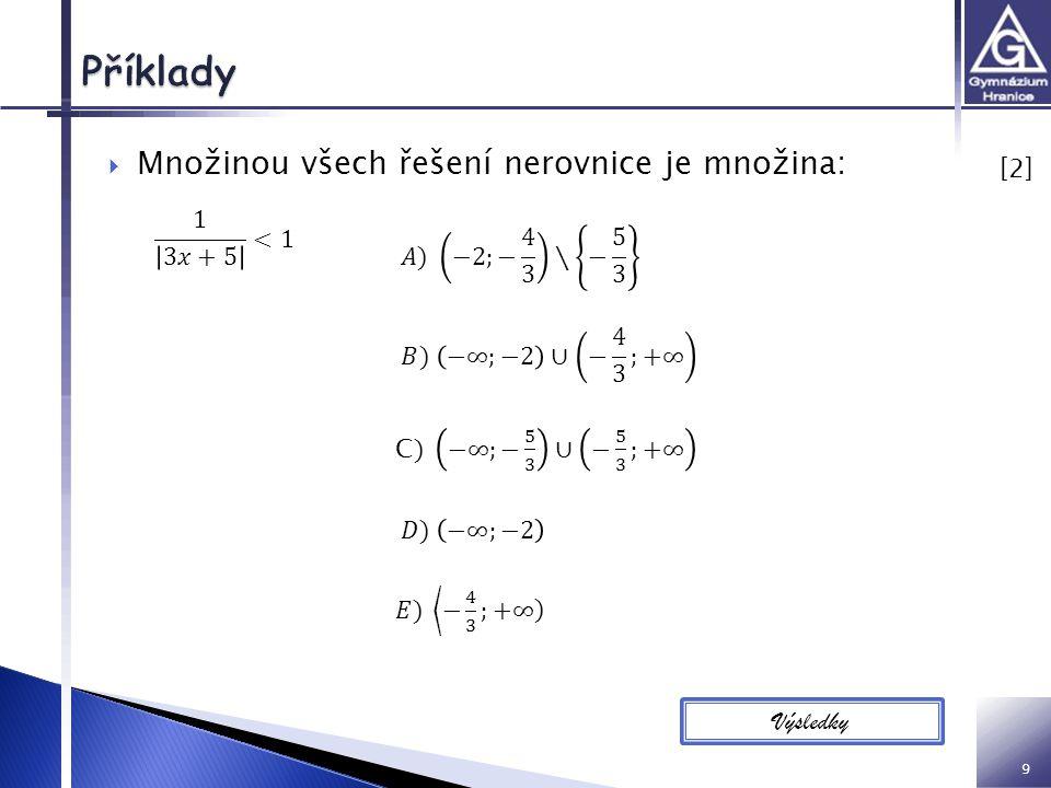 9  Množinou všech řešení nerovnice je množina: [2] [2] Výsledky