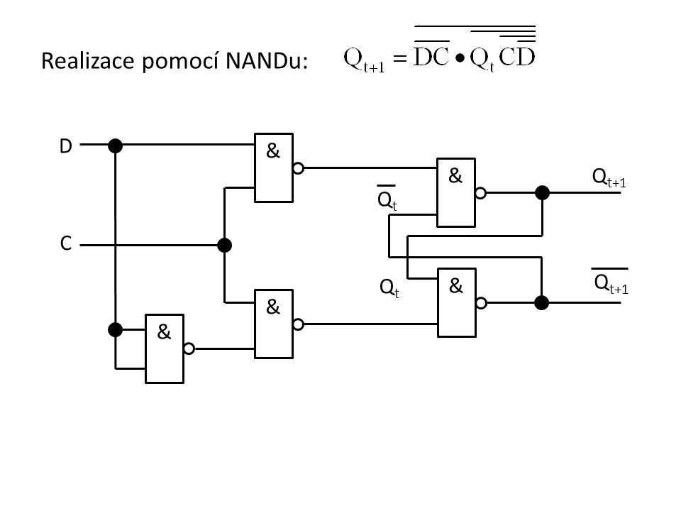 Realizace pomocí NANDu: & & & & D C Q t+1 QtQt QtQt &