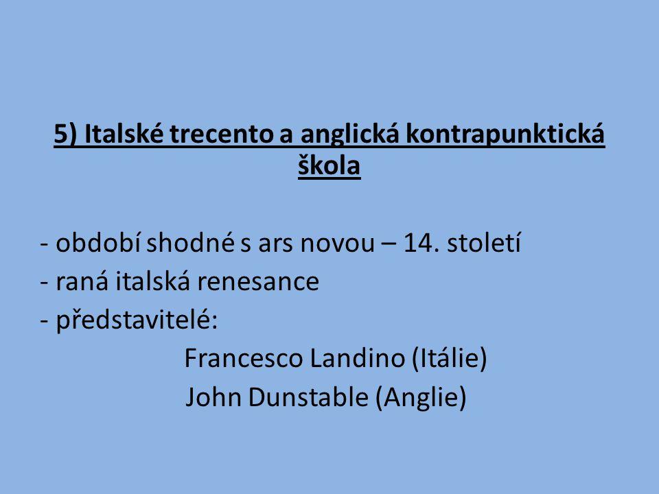 5) Italské trecento a anglická kontrapunktická škola - období shodné s ars novou – 14.