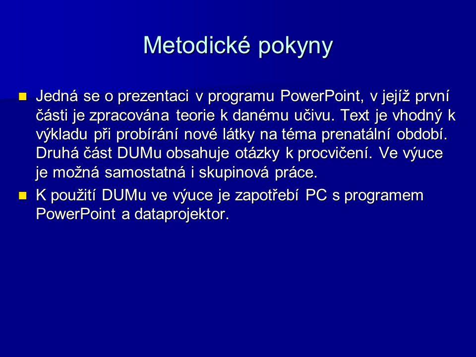Metodické pokyny Jedná se o prezentaci v programu PowerPoint, v jejíž první části je zpracována teorie k danému učivu. Text je vhodný k výkladu při pr