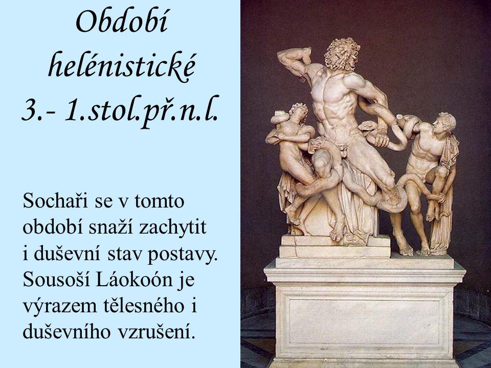 Odpovězte: Co se snaží zachytit sochy v období helénistickém?