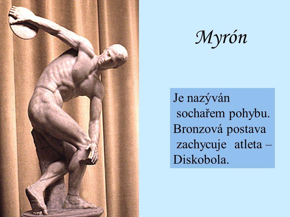 Doplňte: Která je nejvýznamnější socha sochaře Myróna?