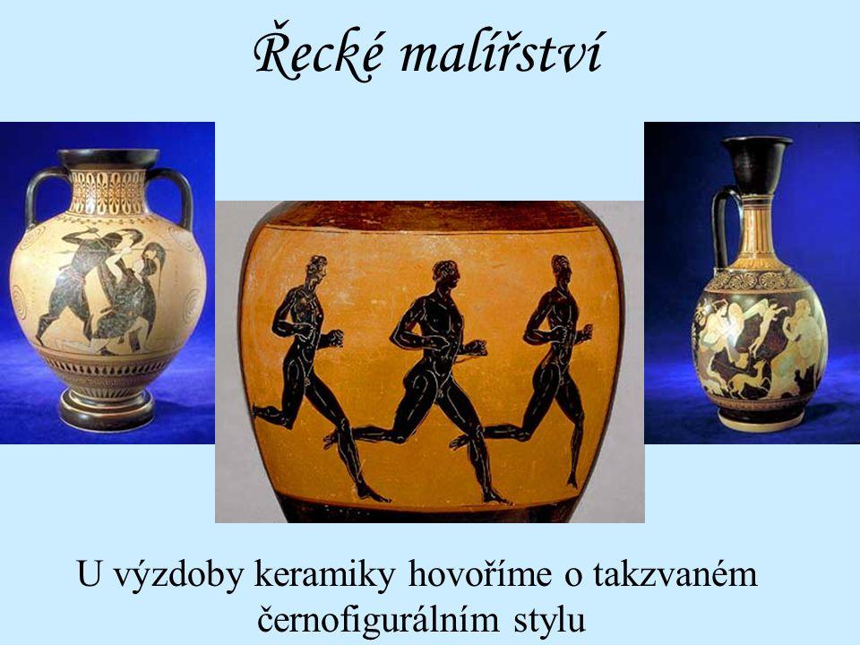 Řecké malířství Řekové zdobili malbou i keramiku