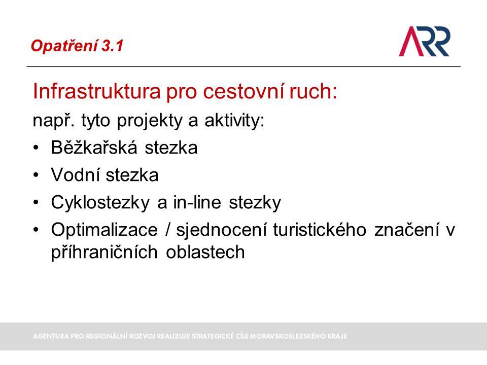Opatření 3.1 Infrastruktura pro cestovní ruch: např.