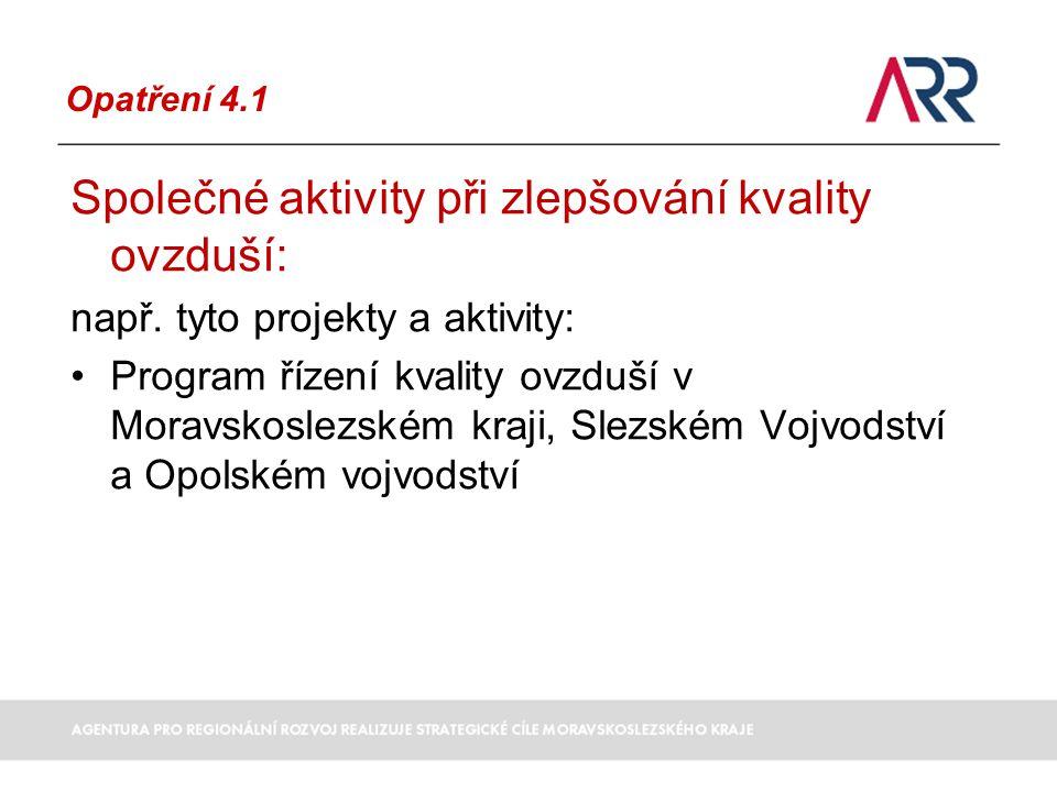Opatření 4.1 Společné aktivity při zlepšování kvality ovzduší: např.