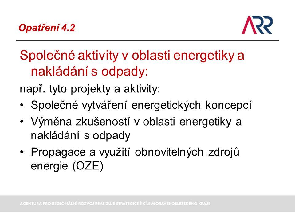 Opatření 4.2 Společné aktivity v oblasti energetiky a nakládání s odpady: např.