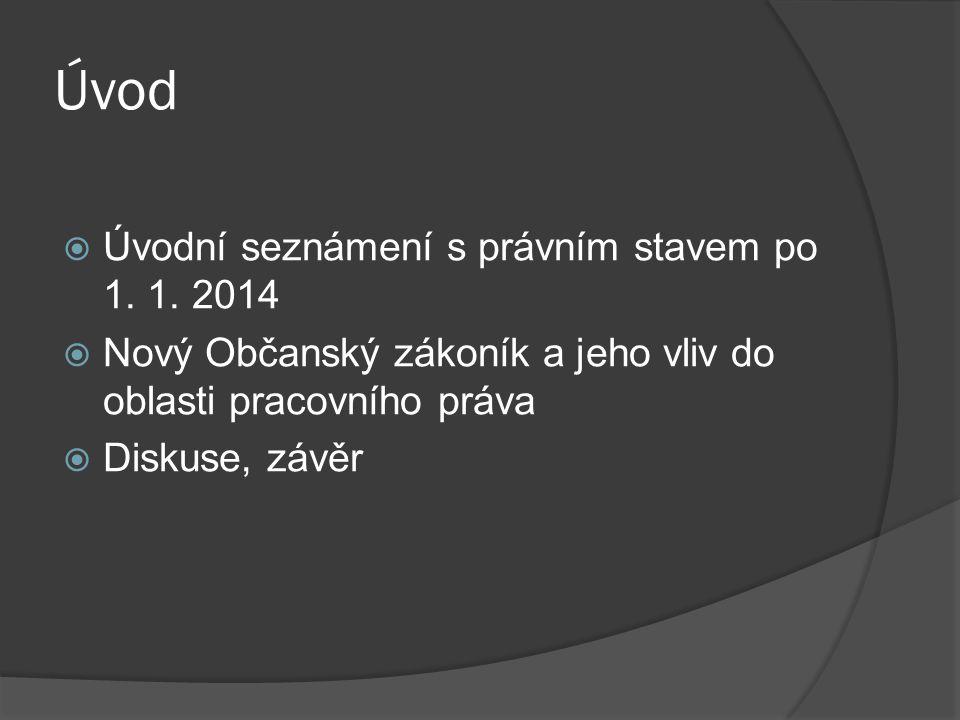 Úvodní seznámení s právním stavem po 1.1. 2014  Nová právní úprava soukromého práva Zákon č.