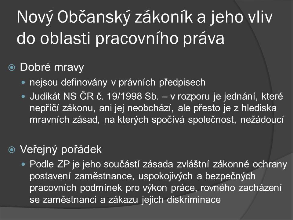 Nový Občanský zákoník a jeho vliv do oblasti pracovního práva  Podpůrné použití NOZ v pracovním právu (tzv.