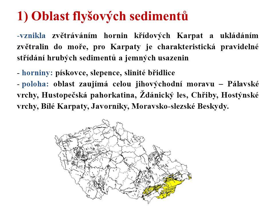 1) Oblast flyšových sedimentů -vznikla zvětráváním hornin křídových Karpat a ukládáním zvětralin do moře, pro Karpaty je charakteristická pravidelné s