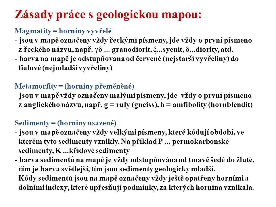 Zásady práce s geologickou mapou: Magmatity = horniny vyvřelé - jsou v mapě označeny vždy řeckými písmeny, jde vždy o první písmeno z řeckého názvu, n