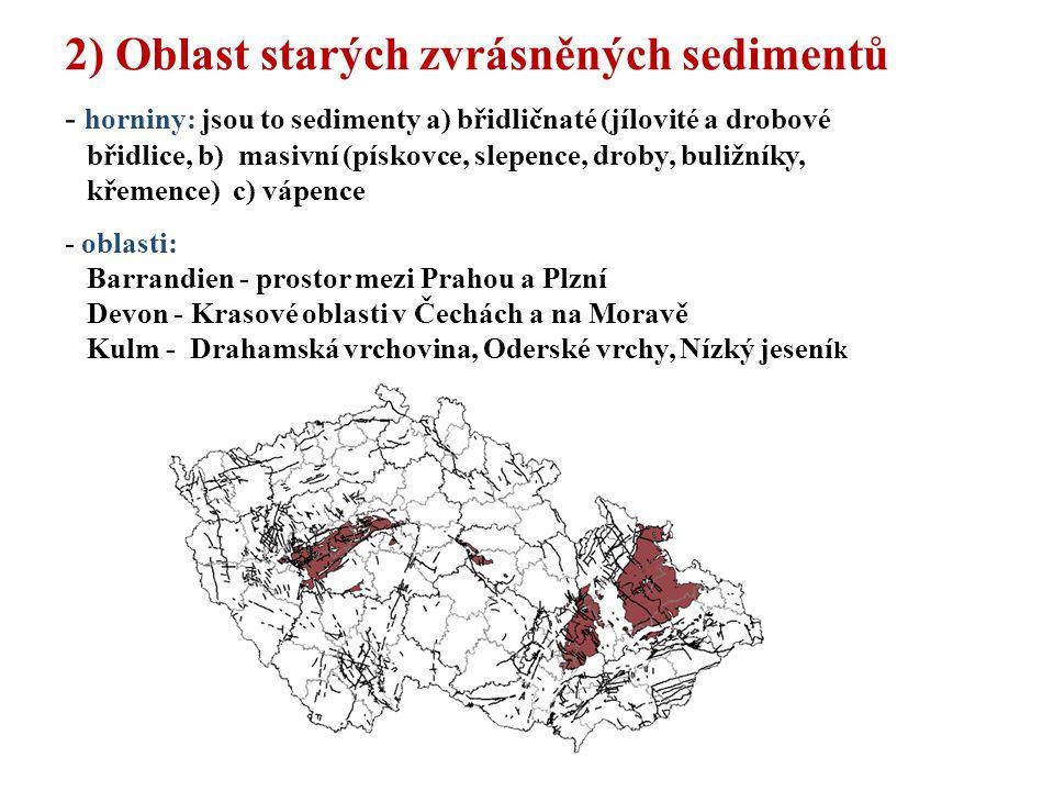 2) Oblast starých zvrásněných sedimentů - horniny: jsou to sedimenty a) břidličnaté (jílovité a drobové břidlice, b) masivní (pískovce, slepence, drob