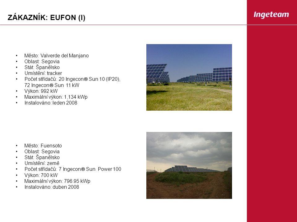 ZÁKAZNÍK: EUFON (I) Město: Valverde del Manjano Oblast: Segovia Stát: Španělsko Umístění: tracker Počet střídačů: 20 Ingecon  Sun 10 (IP20), 72 Ingecon  Sun 11 kW Výkon: 992 kW Maximální výkon: 1,134 kWp Instalováno: leden 2008 Město: Fuensoto Oblast: Segovia Stát: Španělsko Umístění: země Počet střídačů: 7 Ingecon  Sun Power 100 Výkon: 700 kW Maximální výkon: 796.95 kWp Instalováno: duben 2008