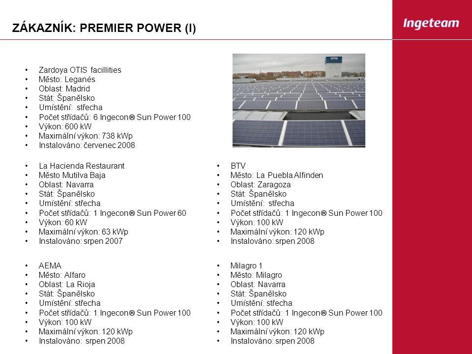 ZÁKAZNÍK: PREMIER POWER (I) Zardoya OTIS facillities Město: Leganés Oblast: Madrid Stát: Španělsko Umístění: střecha Počet střídačů: 6 Ingecon  Sun Power 100 Výkon: 600 kW Maximální výkon: 738 kWp Instalováno: červenec 2008 La Hacienda Restaurant Město Mutilva Baja Oblast: Navarra Stát: Španělsko Umístění: střecha Počet střídačů: 1 Ingecon  Sun Power 60 Výkon: 60 kW Maximální výkon: 63 kWp Instalováno: srpen 2007 BTV Město: La Puebla Alfinden Oblast: Zaragoza Stát: Španělsko Umístění: střecha Počet střídačů: 1 Ingecon  Sun Power 100 Výkon: 100 kW Maximální výkon: 120 kWp Instalováno: srpen 2008 AEMA Město: Alfaro Oblast: La Rioja Stát: Španělsko Umístění: střecha Počet střídačů: 1 Ingecon  Sun Power 100 Výkon: 100 kW Maximální výkon: 120 kWp Instalováno: srpen 2008 Milagro 1 Město: Milagro Oblast: Navarra Stát: Španělsko Umístění: střecha Počet střídačů: 1 Ingecon  Sun Power 100 Výkon: 100 kW Maximální výkon: 120 kWp Instalováno: srpen 2008