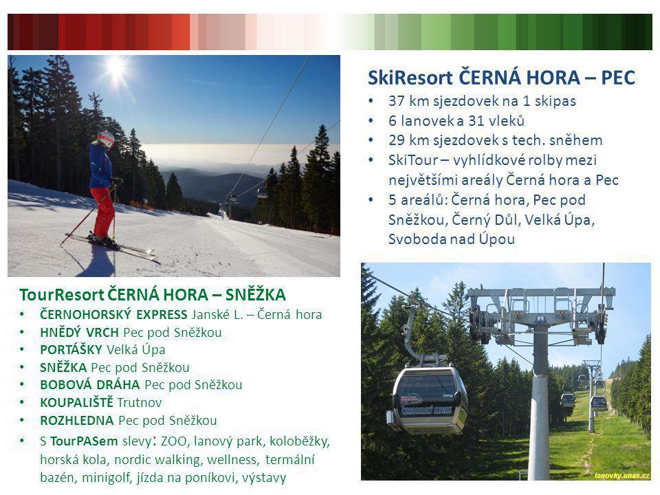 SkiResort ČERNÁ HORA – PEC 37 km sjezdovek na 1 skipas 6 lanovek a 31 vleků 29 km sjezdovek s tech. sněhem SkiTour – vyhlídkové rolby mezi největšími