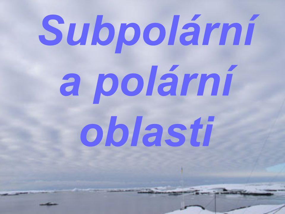 Subpolární oblasti lemují obě polární oblasti v pruzích širokých většinou od 500 do 1500 km.
