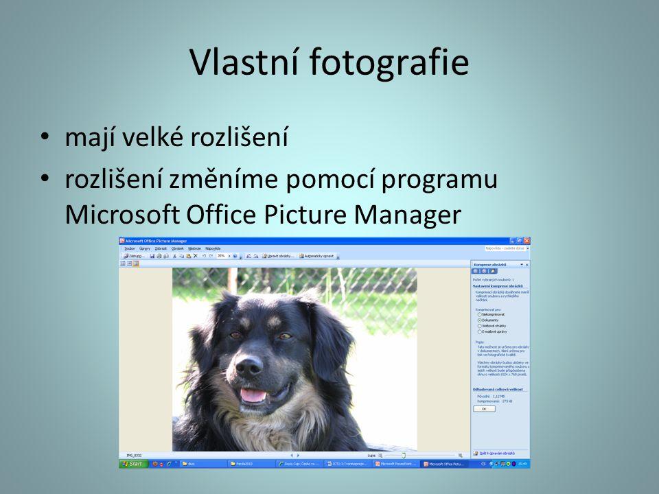 Vlastní fotografie mají velké rozlišení rozlišení změníme pomocí programu Microsoft Office Picture Manager