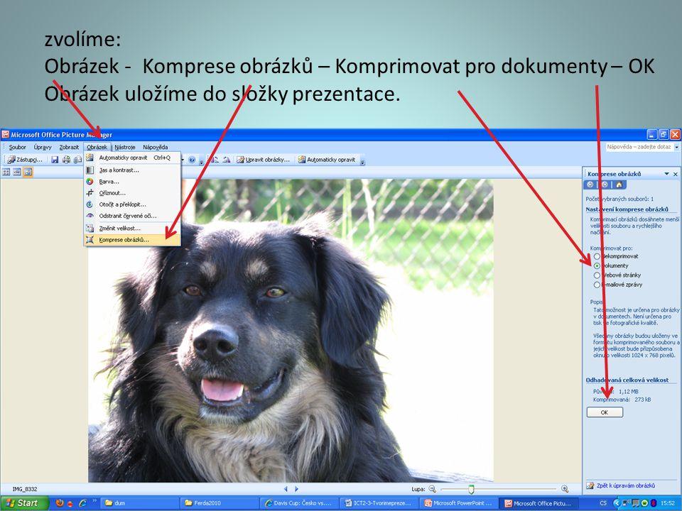 zvolíme: Obrázek - Komprese obrázků – Komprimovat pro dokumenty – OK Obrázek uložíme do složky prezentace.