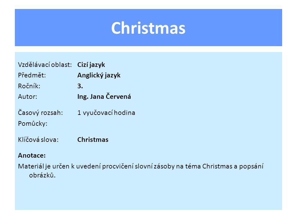 Christmas Vzdělávací oblast:Cizí jazyk Předmět:Anglický jazyk Ročník:3.