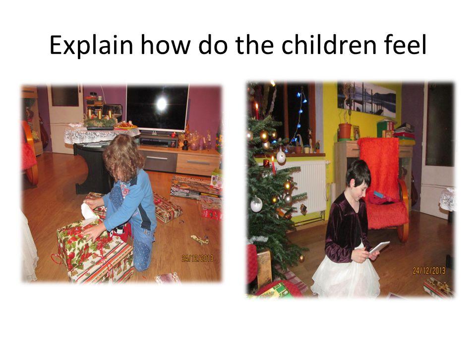 Explain how do the children feel
