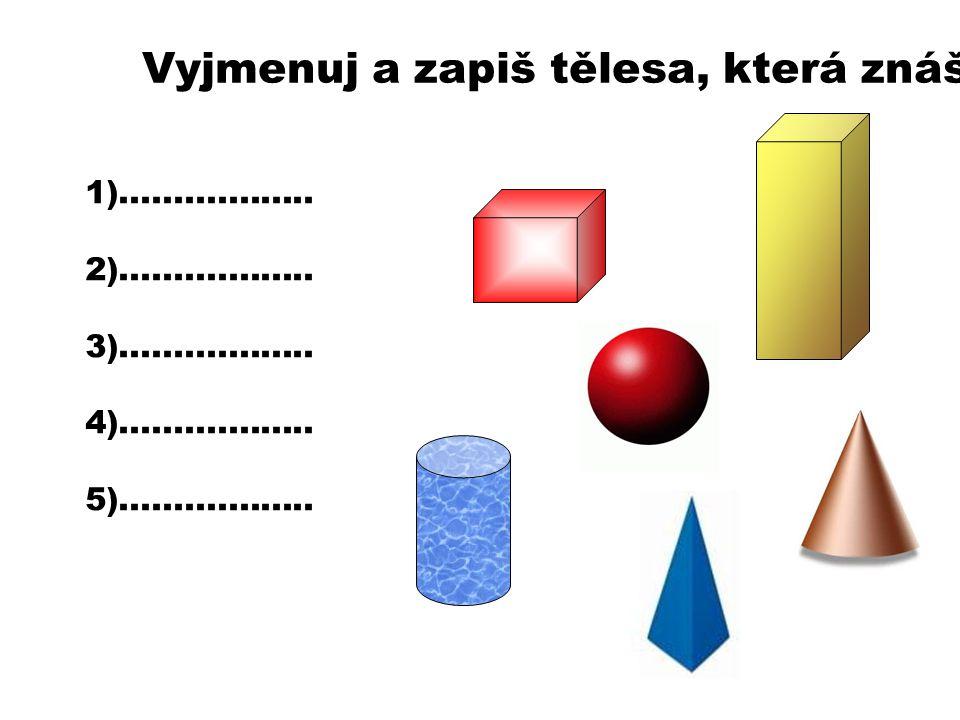 Přiřaď správně obdélník čtverec trojúhelní k kruh kvádr krychle koule válec kužel jehlan