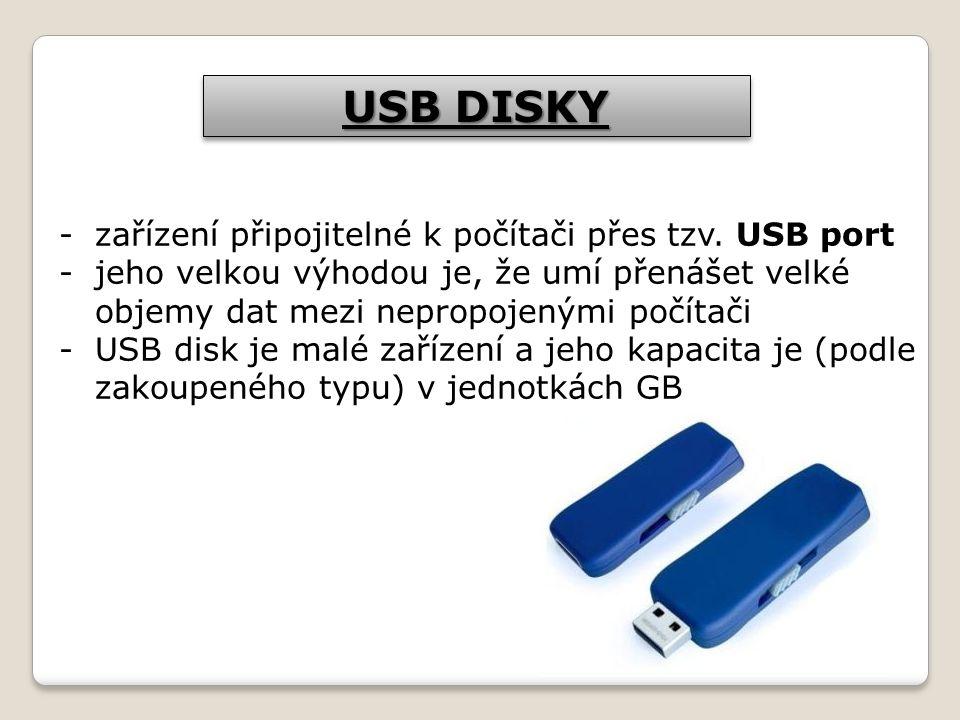 USB DISKY -zařízení připojitelné k počítači přes tzv.
