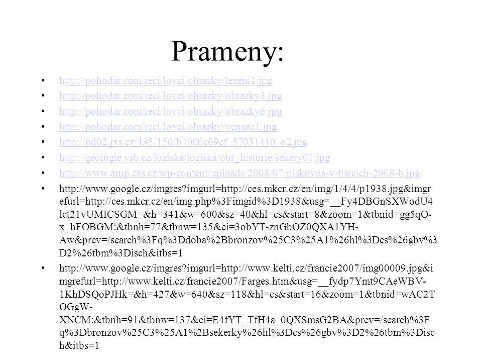 Prameny: http://pohodar.com/reci/lovci/obrazky/lezeni1.jpg http://pohodar.com/reci/lovci/obrazky/obrazky3.jpg http://pohodar.com/reci/lovci/obrazky/ob