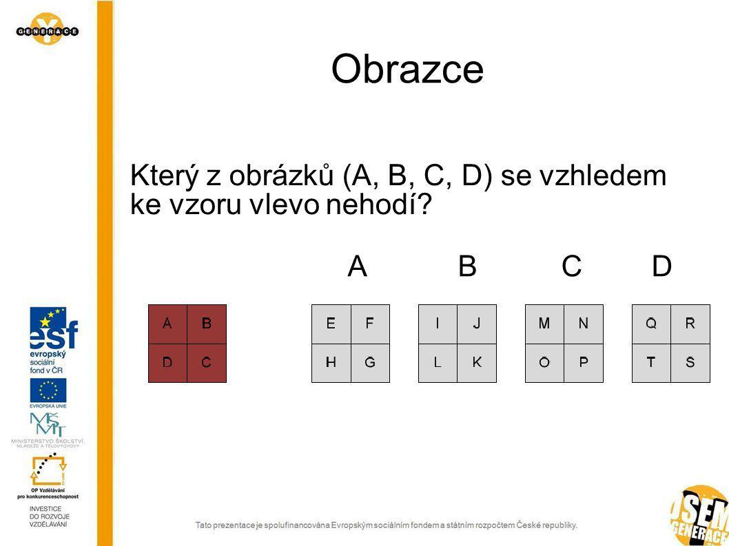 Obrazce Který z obrázků (A, B, C, D) se vzhledem ke vzoru vlevo nehodí? ABCDABCD