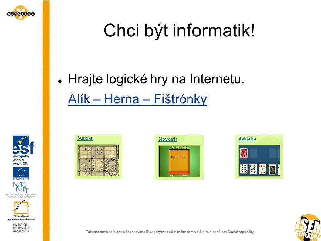 Chci být informatik! Hrajte logické hry na Internetu. Online puzzle na počítači