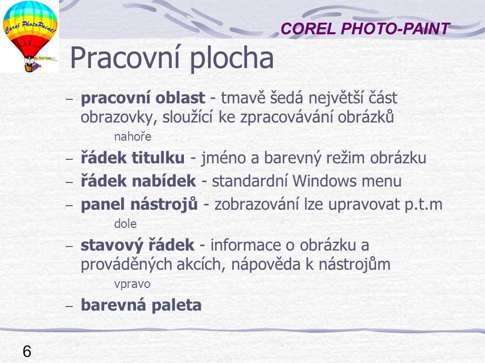 """COREL PHOTO-PAINT 7 Nástroje a vlastnosti – levý okraj pracovní plochy - """"okno nástrojů používá rozbalitelná tlačítka – horní okraj pracovní plochy - """"panel vlastností kontextově závislý na aktuálně používaném nástroji"""
