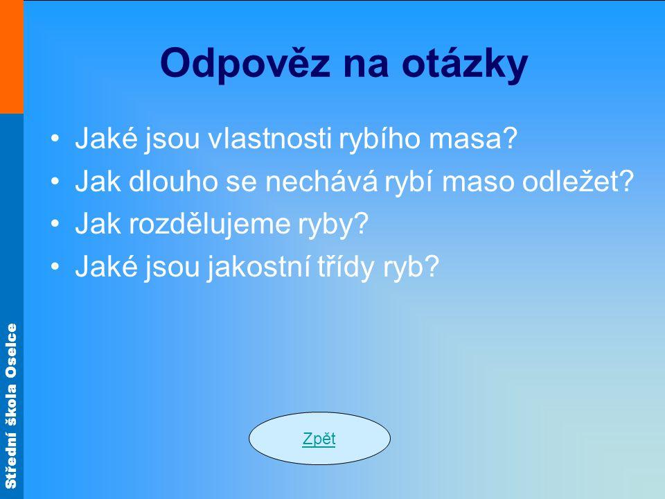 Střední škola Oselce Odpověz na otázky Jaké jsou vlastnosti rybího masa.