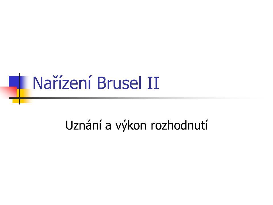Nařízení Brusel II Uznání a výkon rozhodnutí
