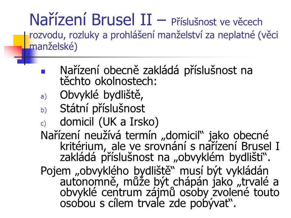 Nařízení Brusel II – uznání a výkon rozhodnutí Důvody pro odepření uznání ve věcech manželských: Téměř shodné s důvody v nařízení Brusel I (rozpor s veřejným pořádkem, nedostavení se žalovaného, neslučitelná rozhodnutí) Článek 25 nařízení výslovně stanovuje – rozdíly národních právních úprav ve věcech manželských nemohou být důvodem pro odepření uznání.