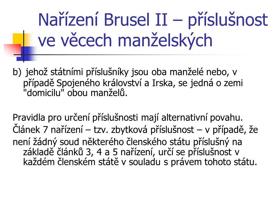 Nařízení Brusel II – příslušnost ve věcech manželských b) jehož státními příslušníky jsou oba manželé nebo, v případě Spojeného království a Irska, se