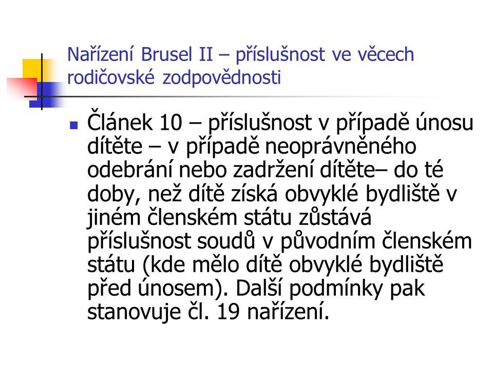 Nařízení Brusel II – příslušnost ve věcech rodičovské zodpovědnosti Článek 10 – příslušnost v případě únosu dítěte – v případě neoprávněného odebrání