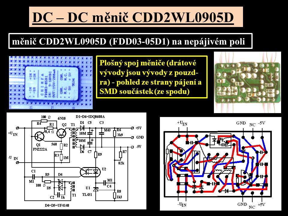 DC – DC měnič CDD2WL0905D měnič CDD2WL0905D (FDD03-05D1) na nepájivém poli Plošný spoj měniče (drátové vývody jsou vývody z pouzd- ra) - pohled ze strany pájení a SMD součástek (ze spodu)
