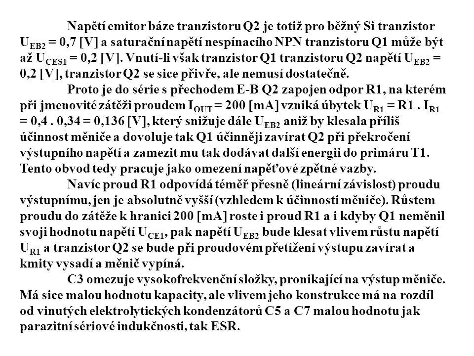 Napětí emitor báze tranzistoru Q2 je totiž pro běžný Si tranzistor U EB2 = 0,7  V  a saturační napětí nespínacího NPN tranzistoru Q1 může být až U CES1 = 0,2  V .