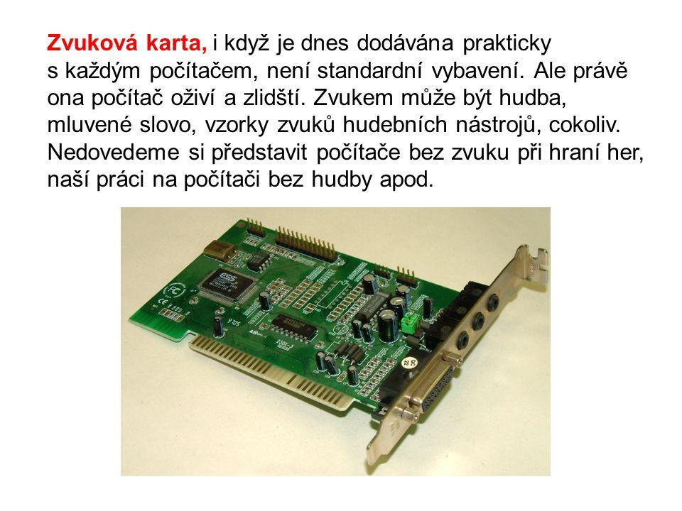 Zvuková karta, i když je dnes dodávána prakticky s každým počítačem, není standardní vybavení.