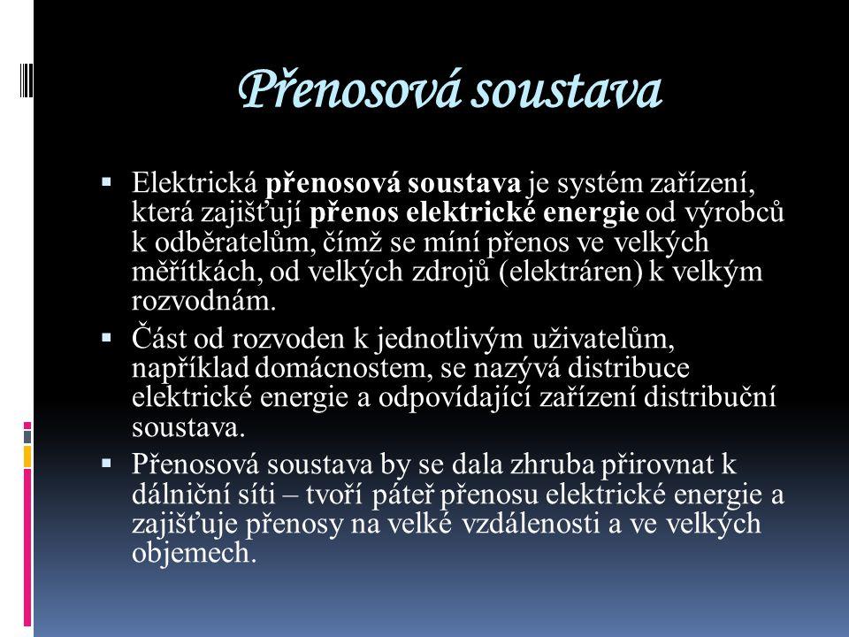 Přenosová soustava  Elektrická přenosová soustava je systém zařízení, která zajišťují přenos elektrické energie od výrobců k odběratelům, čímž se mín