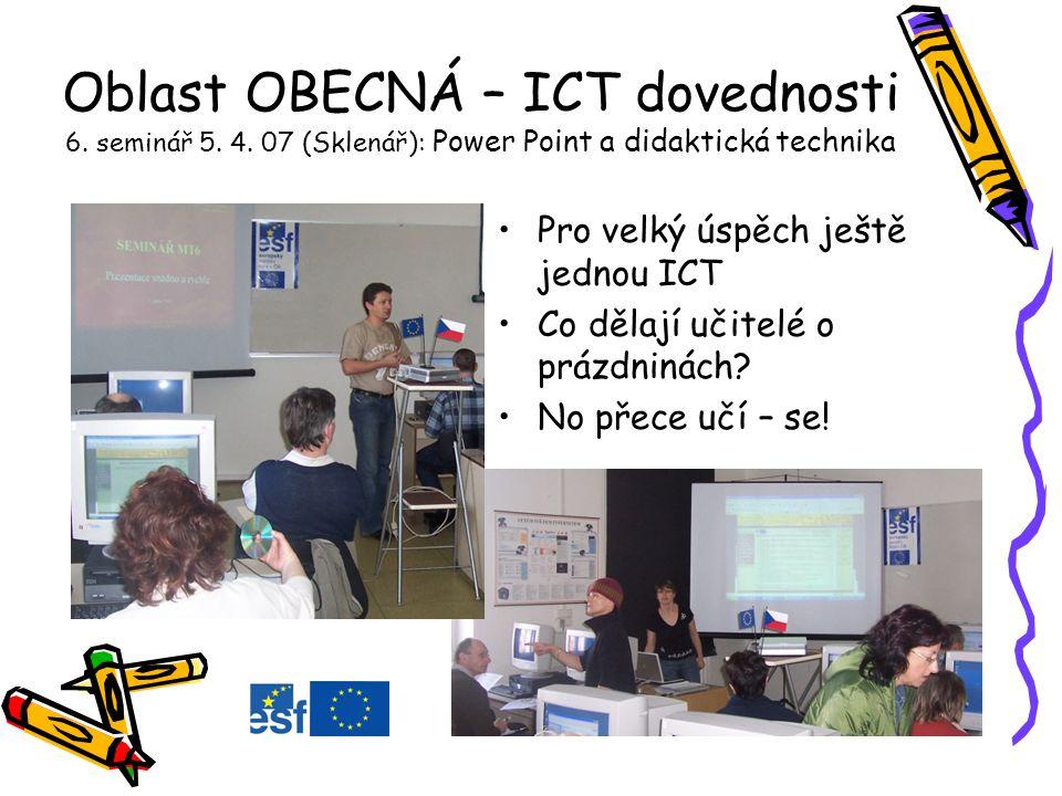 Oblast OBECNÁ – ICT dovednosti 6. seminář 5. 4.