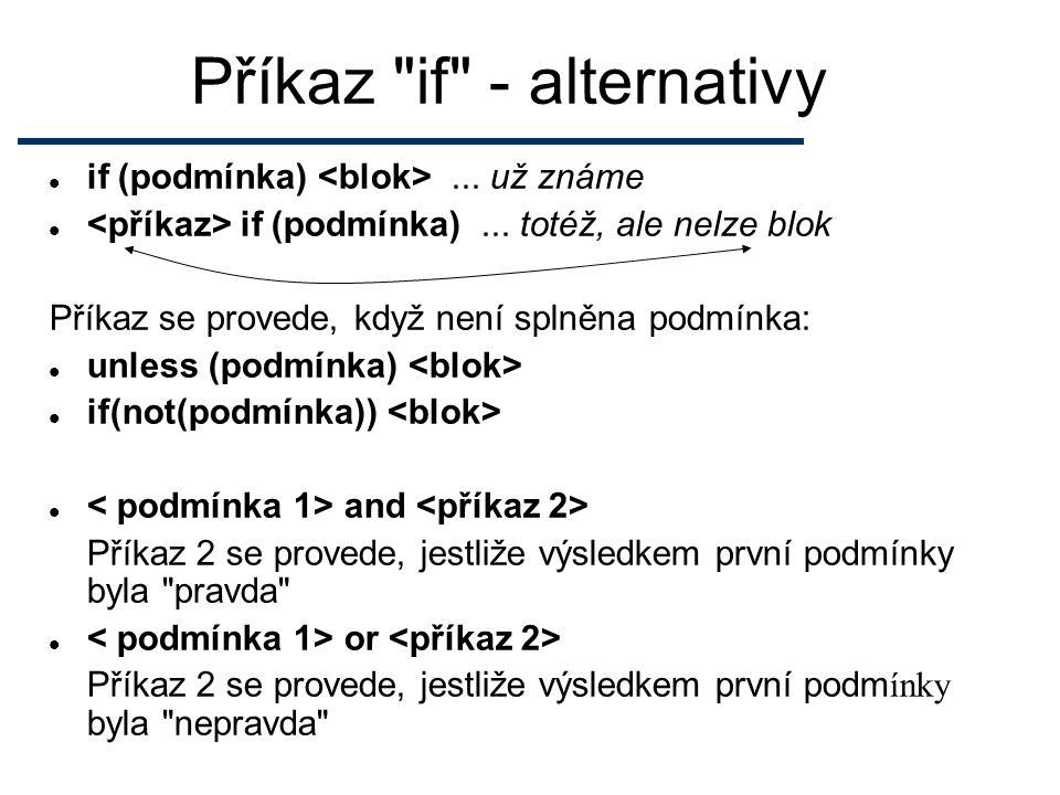 Příkaz if - alternativy if (podmínka)... už známe if (podmínka)...