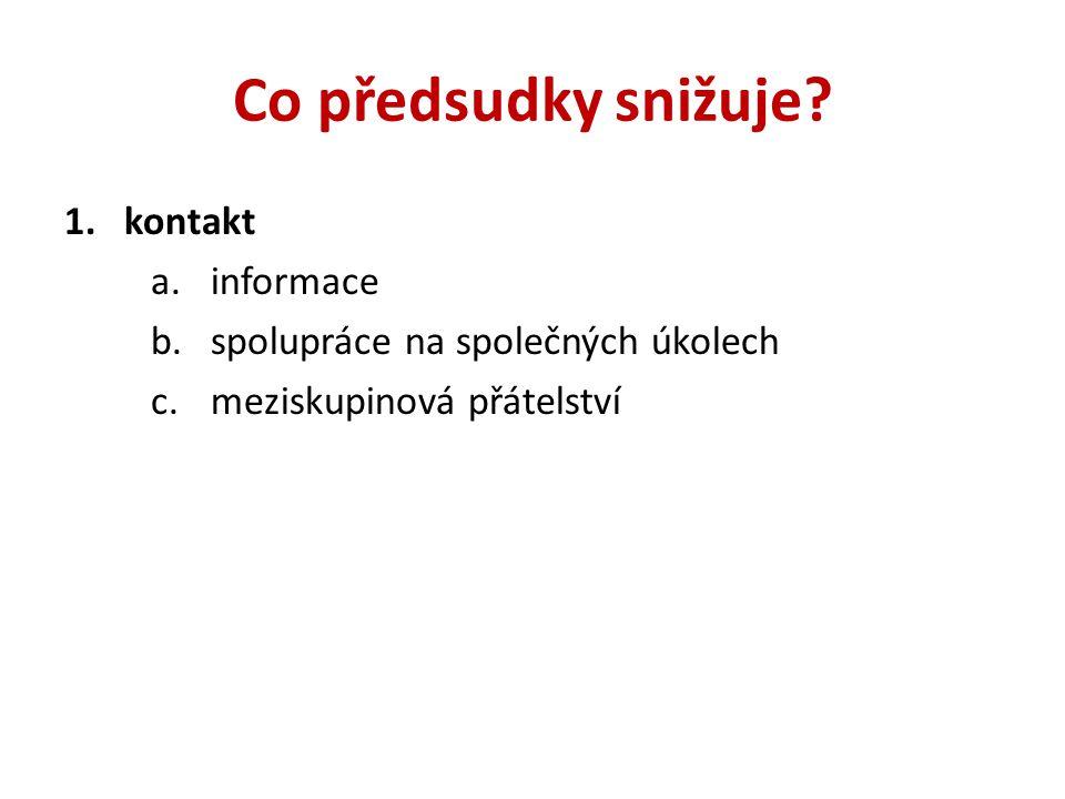 1.kontakt a.informace b.spolupráce na společných úkolech c.meziskupinová přátelství
