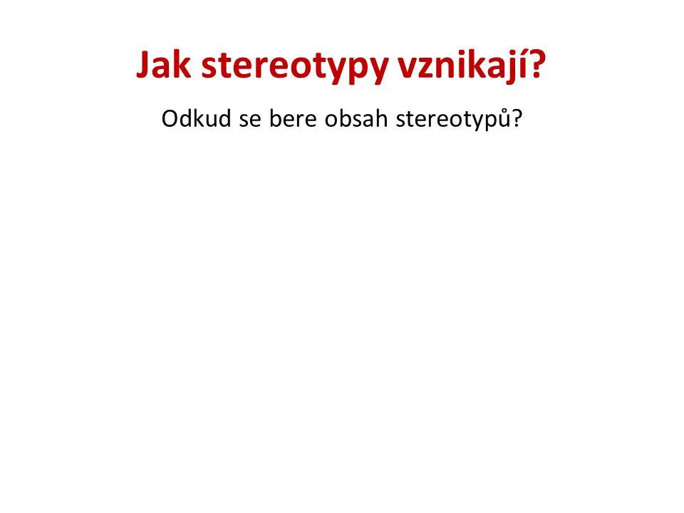 Jak stereotypy vznikají? Odkud se bere obsah stereotypů?