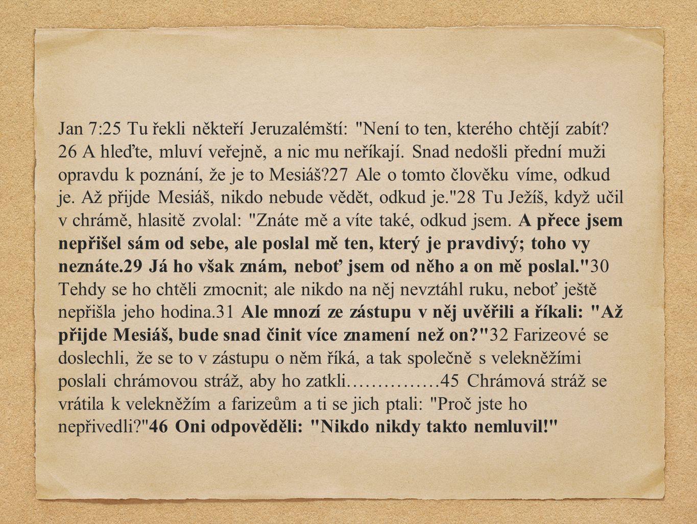 Jan 7:25 Tu řekli někteří Jeruzalémští: