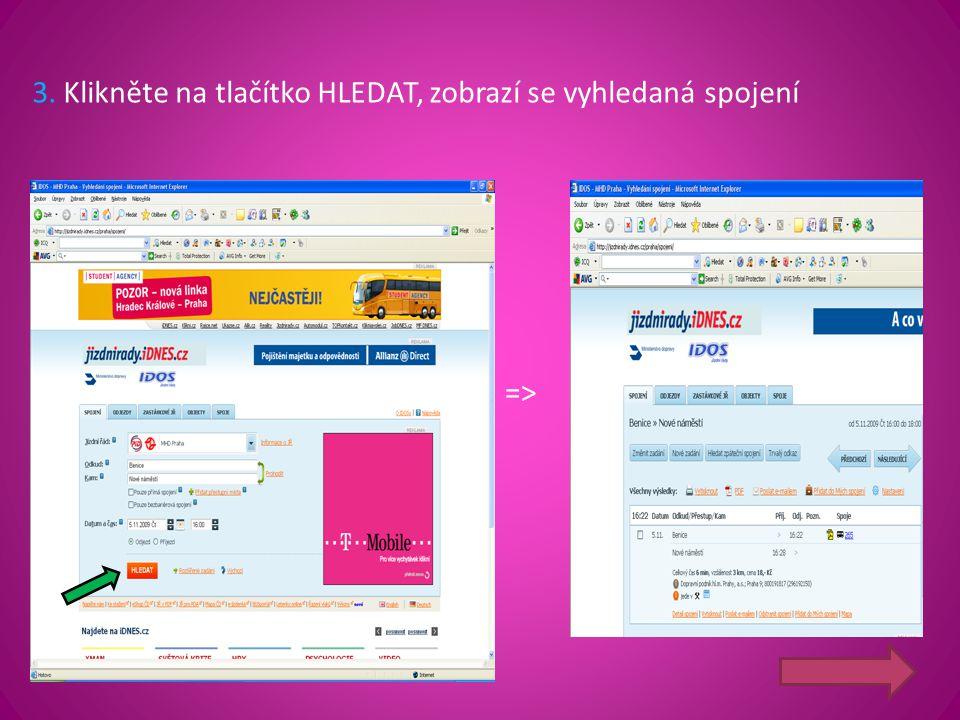 3. Klikněte na tlačítko HLEDAT, zobrazí se vyhledaná spojení =>=>