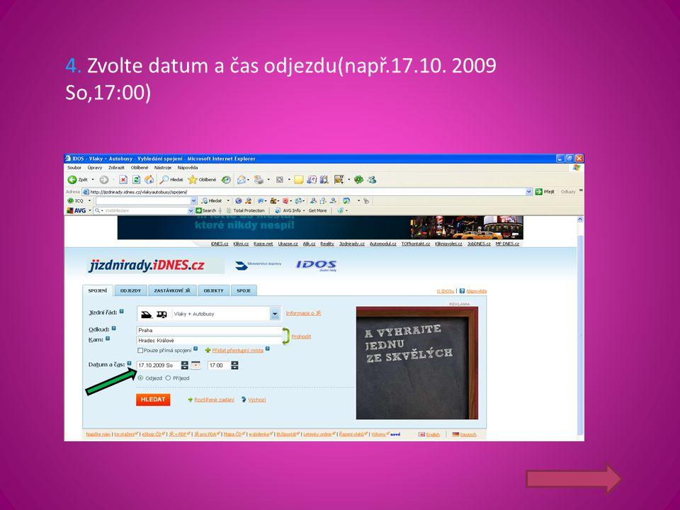 4. Zvolte datum a čas odjezdu(např.17.10. 2009 So,17:00)