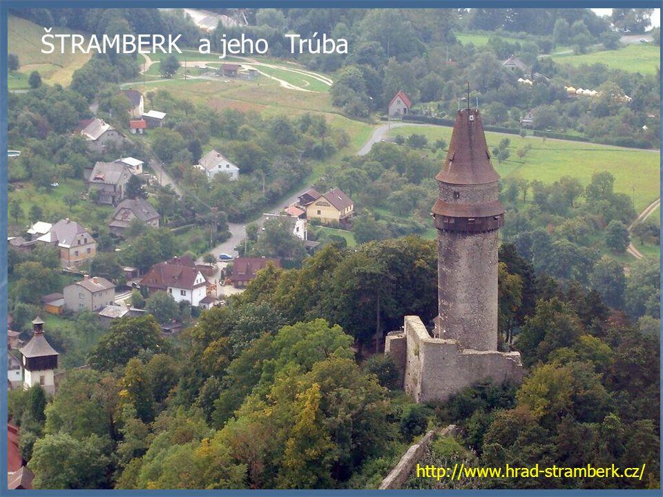 ŠTRAMBERK a jeho Trúba http://www.hrad-stramberk.cz/