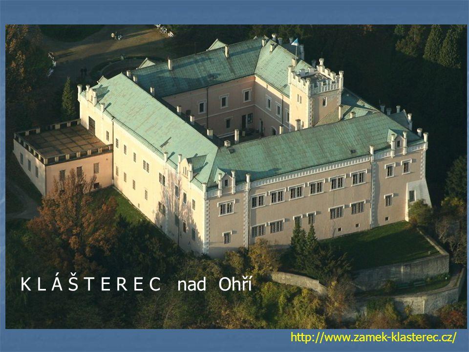 K L Á Š T E R E C nad Ohří http://www.zamek-klasterec.cz/