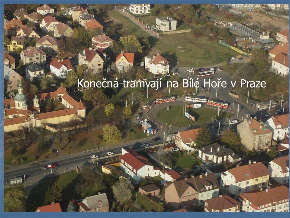 Konečná tramvají na Bílé Hoře v Praze