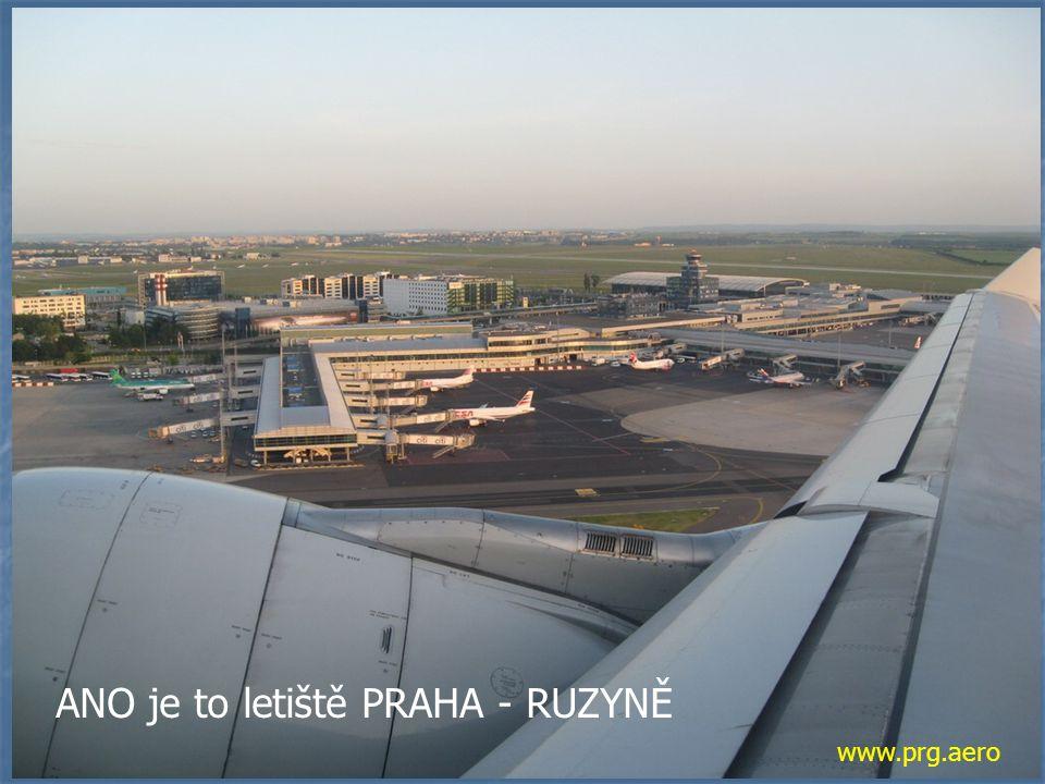 www.prg.aero ANO je to letiště PRAHA - RUZYNĚ