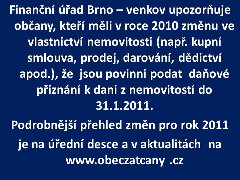 Rozšířené úřední hodiny FÚ Brno-venkov, Příkop 8 Daň z nemovitostí 24.1.